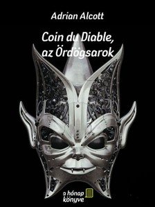 Alcott Adrian - Coin du Diable, az Ördögsarok [eKönyv: epub, mobi]