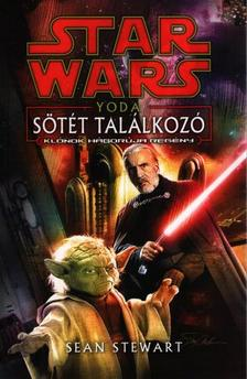Sean Stewart - Star Wars - Yoda: Sötét találkozó