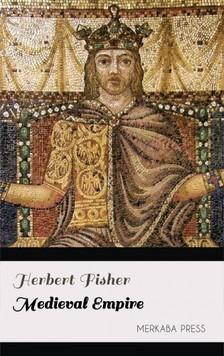 Fisher Herbert - Medieval Empire [eKönyv: epub, mobi]