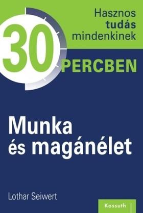 Lothar Seiwert - Munka és magánélet [eKönyv: epub, mobi]