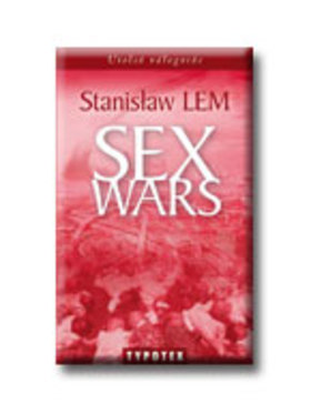 Stanislaw Lem - SEX WARS