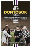 Matthew Watson-Broughton - Döntősök. A legendás Újpesti Dózsa-Newcastle United VVK-döntő és az oda vezető út 1968-69