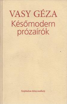 Vasy Géza - Későmodern prózaírók [antikvár]