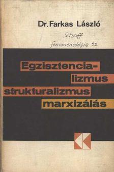 Farkas László - Egzisztencializmus, strukturalizmus, marxizálás [antikvár]