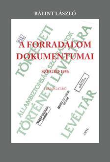 Bálint László - A FORRADALOM DOKUMENTUMAI