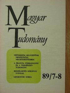 Köpeczi Béla - Magyar Tudomány 1989. július-augusztus [antikvár]