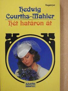 Hedwig Courths-Mahler - Hét határon át [antikvár]
