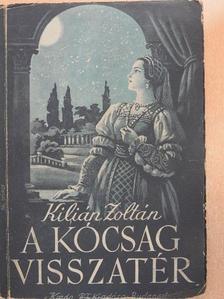 Kilián Zoltán - A kócsag visszatér [antikvár]