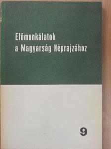 Bernáth Béla - Előmunkálatok a Magyarság Néprajzához 9. [antikvár]