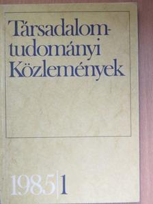 Balogh István - Társadalomtudományi Közlemények 1985/1. [antikvár]