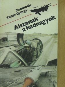 Zsombok Tímár György - Alszanak a hadnagyok (dedikált példány) [antikvár]
