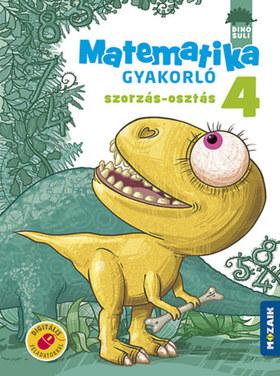 MS-1126 - DINÓSULI MATEMATIKA GYAKORLÓ 4.OSZT - SZORZÁS-OSZTÁS