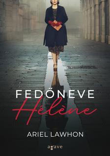 Ariel Lawhon - Fedőneve Hélène