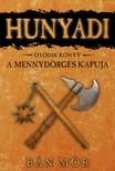 BÁN MÓR - Hunyadi - A Mennydörgés kapuja [eKönyv: epub, mobi]