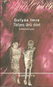 Gulyás Imre - Teljes árú élet [antikvár]