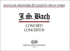 J. S. Bach - SAEMTLICHE ORGELWERKE 10: CONCERTI (ZÁSZKALICZKY TAMÁS)