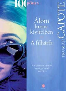 Truman Capote - Álom luxuskivitelben / A fűhárfa