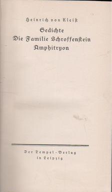 Heinrich von Kleist - Gedichte Die Familie Schroffenstein Ampitryon [antikvár]