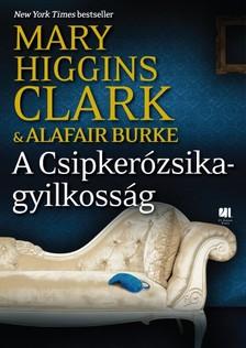 Mary Higgins Clark ,  Alafair Burke - A Csipkerózsika-gyilkosság [eKönyv: epub, mobi]