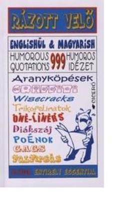MAJOROS - SZENTGYÖRGYI - RÁZOTT VELŐ - 999 HUMOROS IDÉZET - ANGOL-MAGYAR