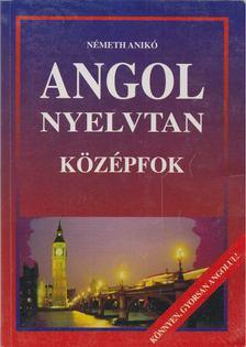Németh Anikó - Angol nyelvtan - Középfok [antikvár]