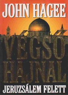 John Hagee - Végső hajnal Jeruzsálem felett [antikvár]