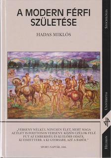 Hadas Miklós - A modern férfi születése [antikvár]