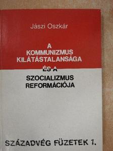 Jászi Oszkár - A kommunizmus kilátástalansága és a szocializmus reformációja [antikvár]