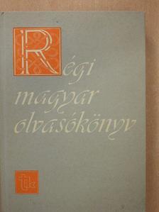Apáczai Csere János - Régi magyar olvasókönyv [antikvár]