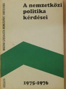 Borsi Emil - A nemzetközi politika kérdései 1975-1976 [antikvár]