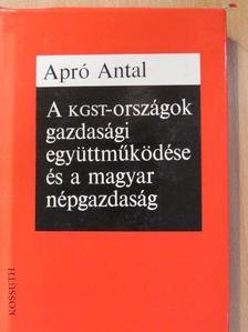 Apró Antal - A KGST-országok gazdasági együttműködése és a magyar népgazdaság [antikvár]
