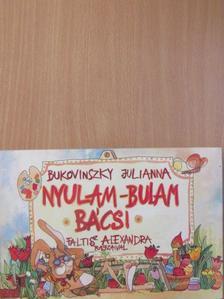 Bukovinszky Julianna - Nyulam-Bulam bácsi [antikvár]