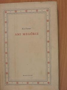 Kis Ferenc - Ami megőriz [antikvár]