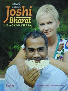 Szabó Csilla - Joshi Bharat világkonyhája [antikvár]