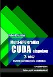 Fehér Krisztián - Multi-GPU grafika CUDA alapokon 2.rész