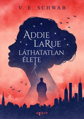 V. E. Schwab - Addie LaRue láthatatlan élete