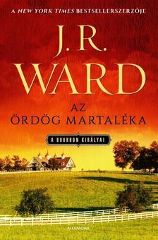 J. R. Ward, - Az ördög martaléka - A bourbon királyai 3.