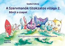 Szabó Edina - A Szervmanók titokzatos világa 2. - Bővül a csapatMesés történetek a testünkről kicsiknek és nagyoknak