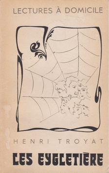 Henri Troyat - Les Eygletiere [antikvár]