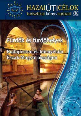 Sorozatszerkesztő: Boda László - Fürdők és fürdőhelyek Budapesten és környékén - Észak-Magyarországon