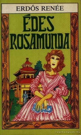 Erdős Renée - Édes Rosamunda [antikvár]