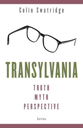 Colin Swatridge - Transylvania - Truth, Myth, Perspective