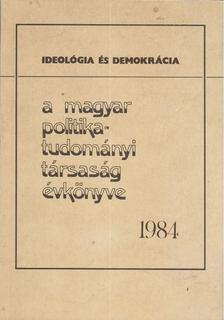 Szoboszlai György - A Magyar Politikatudományi Társaság évkönyve 1984. [antikvár]