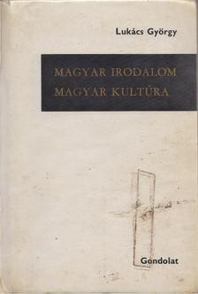 Lukács György - Magyar irodalom - Magyar kultúra [antikvár]