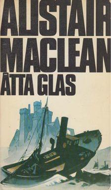 Alistair MacLean - Atta glas [antikvár]
