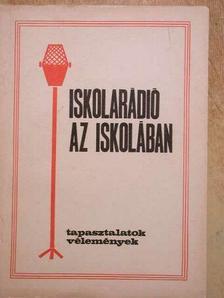 Bakonyi István - Iskolarádió az iskolában [antikvár]