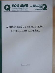 Dr. Balogh Albert - A minőségügy nemzetközi értelmező szótára [antikvár]