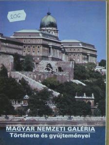 Szatmári Gizella - Magyar Nemzeti Galéria - Története és gyűjteményei [antikvár]