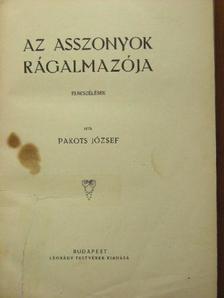 Pakots József - Az asszonyok rágalmazója [antikvár]