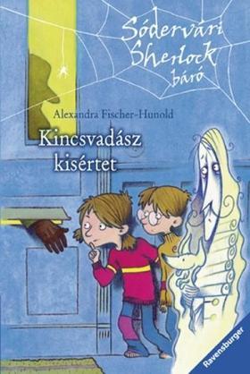 Alexandra Fischer-Hunold - KINCSVADÁSZ KÍSÉRTET - SÓDERVÁRI SHERLOCK BÁRÓ 1.